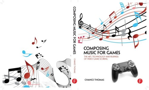 """Composing Music for Games"" book"